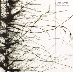 Daniel Menche - Glass Forest