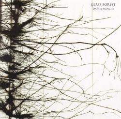 Daniel Menche - Glass Forest