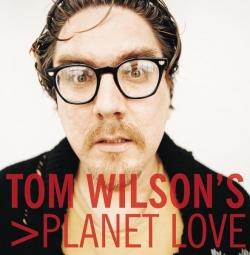 Tom Wilson - Tom Wilson's Planet Love