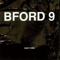Baby Ford - BFORD 9