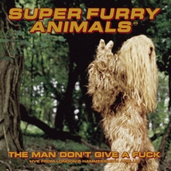 Super Furry Animals - The Man Don't Give A Fuck