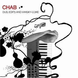 Chab - Dub, Edits And Whisky-Coke