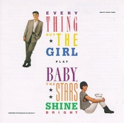 Everything But The Girl - Baby, The Stars Shine Bright