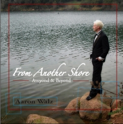 Aaron Walz - From Another Shore: Aveyond & Beyond
