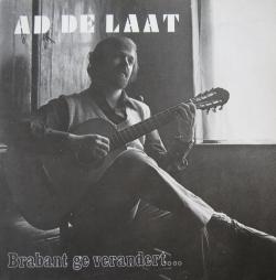 Ad de Laat - Brabant, Ge Verandert...