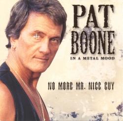 Pat Boone - In A Metal Mood: No More Mr. Nice Guy