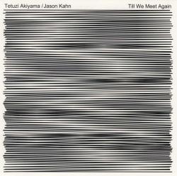Tetuzi Akiyama - Till We Meet Again