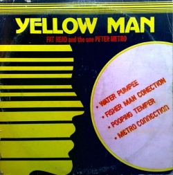Yellowman & Fathead - Yellow Man Fat Head And The One Peter Metro