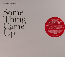 Mekon - Some Thing Came Up