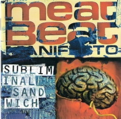 Meat Beat Manifesto - Subliminal Sandwich