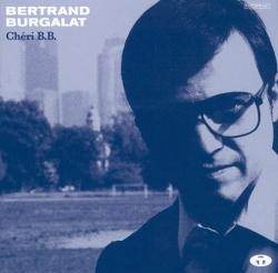 Bertrand Burgalat - Chéri B.B.