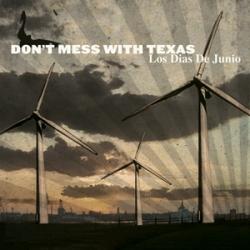 Don't Mess with Texas - Los Dias De Junio