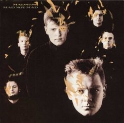 Madness - Mad Not Mad