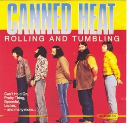 Canned Heat - Rolling And Tumbling