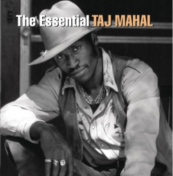 Taj Mahal - The Essential Taj Mahal