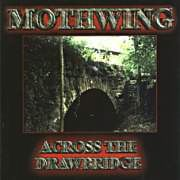 Mothwing - Across The Drawbridge