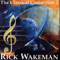 Rick Wakeman - The Classical Connection 2