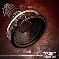 Destroid - Loudspeaker