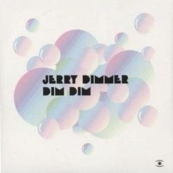 Jerry Dimmer - Dim Dim