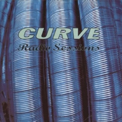 Curve - Radio Sessions