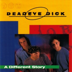 Deadeye Dick - A Different Story