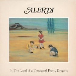 Alerta - In The Land Of A Thousand Pretty Dreams