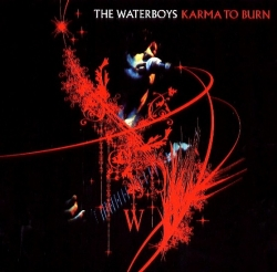 The Waterboys - Karma To Burn