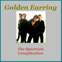 Golden Earring - The Spectrum Complication
