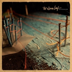 The Album Leaf - Into The Blue Again