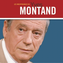 Yves Montand - Les Indispensables