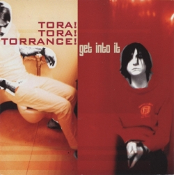 Tora! Tora! Torrance! - Get Into It