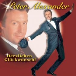Peter Alexander - Herzlichen Glückwunsch! - Seine größten Erfolge & mehr