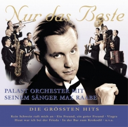 Palast Orchester mit seinem Sänger Max Raabe - Nur das Beste