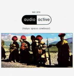 audio active - We Are Audio Active (Tokyo Space Cowboys)