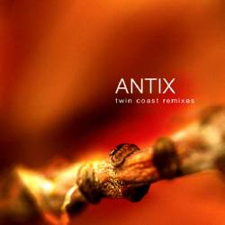 Antix - Twin Coast Remixes