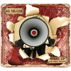 Ag Silver - Wake Up And Smell Reality