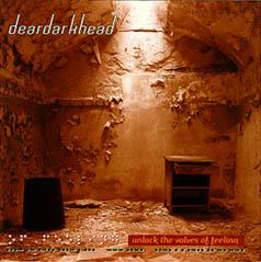 deardarkhead - Unlock The Valves Of Feeling