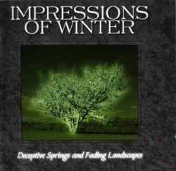 IMPRESSIONS OF WINTER - Deceptive Springs And Fading Landscapes