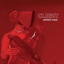 Client - Untitled Remix