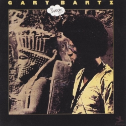 Gary Bartz - The Shadow Do