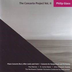 Philip Glass - The Concerto Project Vol. II: Piano Concerto No. 2, After Lewis And Clark | Concerto For Harpsichord And Orchestra