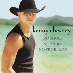 Kenny Chesney - No Shoes, No Shirt, No Problems (Deluxe Version)