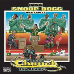 Snoop Dogg - Big Snoop Dogg Presents: Welcome To Tha Chuurch: Tha Album