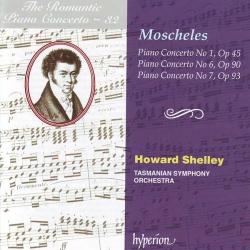 Ignaz Moscheles - Piano Concerto No 1, Op 45 / Piano Concerto No 6, Op 90 / Piano Concerto No 7, Op 93