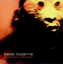 Beat Bizarre - Somersault Industries
