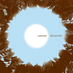 Castanets - First Light's Freeze