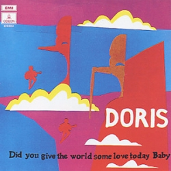 Doris - Did You Give The World Some Love Today, Baby