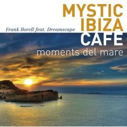 Frank Borell - Mystic Ibiza Cafe: Moments Del Mare