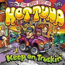 Hot Tuna - Keep On Truckin': The Very Best Of Hot Tuna