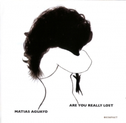 Matias Aguayo - Are You Really Lost